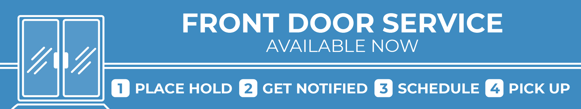 Front Door Service available now: place hold, get notified, schedule, pick up